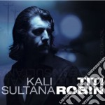 Titi Robin - Kali Sultana cd musicale di TITI ROBIN