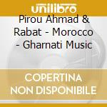 Pirou Ahmad & Rabat - Morocco - Gharnati Music cd musicale di PIROU AHMAD & RABAT