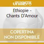 ETHIOPIA - LOVE SONGS cd musicale di Artisti Vari