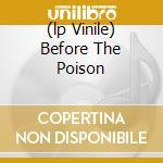 (LP VINILE) BEFORE THE POISON lp vinile di FAITHFULL MARIANNE