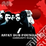 Asian Dub Foundation - Community Music cd musicale di ASIAN DUB FOUNDATION