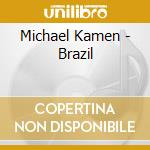 Michael Kamen - Brazil cd musicale di ARTISTI VARI