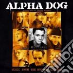Aaron Zigman - Alpha Dog cd musicale di O.S.T.