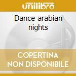 Dance arabian nights cd musicale