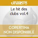 Le hit des clubs vol.4 cd musicale