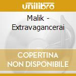 Malik - Extravagancerai cd musicale di MALIK