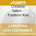 Christine Salem - Tradition Krie cd musicale di SALEM CHRISTINE