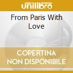 FROM PARIS WITH LOVE cd musicale di SKATALITES