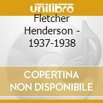 Fletcher Henderson - 1937-1938 cd musicale di FLETCHER HENDERSON