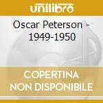 1949-1950 cd musicale di PETERSON OSCAR