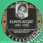Illinois Jacquet - 1951-1952 cd musicale di JACQUET ILLINOIS