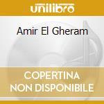 AMIR EL GHERAM                            cd musicale di BONICHE LILI