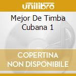 MEJOR DE TIMBA CUBANA 1 cd musicale di AA.VV.
