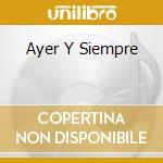 AYER Y SIEMPRE cd musicale di CALVO PEDRITO