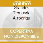 GRANDES TEMASDE A.RODRIGU cd musicale di C.VALDES/A.RODRIGUEZ