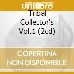 TRIBAL COLLECTOR'S VOL.1 (2CD) cd musicale di ARTISTI VARI