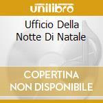 UFFICIO DELLA NOTTE DI NATALE cd musicale di ABBAYE DE SOLESMES