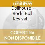 Rock'n'roll revival cd musicale di Dollhouse