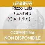 Luis rizzo quarteto/tristesse cd musicale di Luis Rizzo