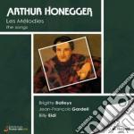 Honegger Arthur - Integrale Delle Melodie: Quattro Poemi,tre Poemi Di Paul Fort, Natura Morta cd musicale di HONEGGER