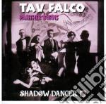 Tav Falco And Panther Burns - Shadow Dancer cd musicale di TAV FALCO & PANTHER
