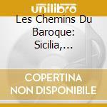 LES CHEMINS DU BAROQUE: SICILIA, RUBINO cd musicale