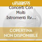 CONCERTI CON MOLTI ISTROMENTI RV 555, 55 cd musicale di Antonio Vivaldi
