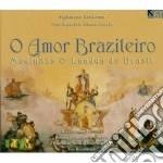 O AMOR BRASILEIRO: MODINHAS E LUNDUS BRA cd musicale