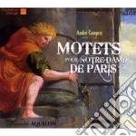 Campra André - Motets Pour Notre-dame De Paris cd musicale di AndrÉ Campra