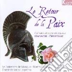 Le retour de la paix, la paix, la guerre cd musicale di Monteclair michel pi