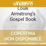 LOUIS ARMSTRONG'S GOSPEL BOOK cd musicale di Louis Armstrong