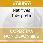 NAT YVES INTERPRETA cd musicale