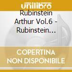 Rubinstein Arthur Vol.6  - Rubinstein Arthur  Pf/orchestra Della Nbc, Vladimir Golschmann Dir, Orch. Philharmonia, W.susskin cd musicale