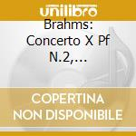 Brahms: Concerto X Pf N.2, Variazioni Su Un Tema Di Haydn - Ciclo J.brahms Vol.4 /adrian Aeschbacher Pf, Berliner Philharmoniker cd musicale