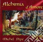 Michel Pepe' - Alchimia D'Amore cd musicale di Michel Pepe'