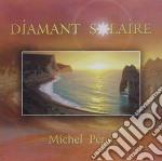Michel Pepe' - Diamant Solaire cd musicale di Michel Pepe'