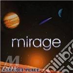 Mirage - A Secret Place cd musicale di Mirage