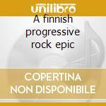A finnish progressive rock epic cd musicale