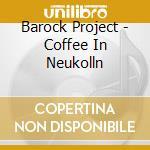 Caffee in neukoelin cd musicale di Project Barock