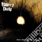 Heavy Duty - What We Ve Been Through cd musicale di Duty Heavy