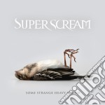 Superscream - Some Strange Heavy Sound cd musicale di Superscream