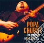 Popa Chubby - One Night Live In N.y.c. cd musicale di CHUBBY POPA
