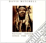 Davis Mitchell - Navajo Singers Sing For You cd musicale di DAVIS MITCHELL