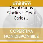 Orval carlos sibelius cd musicale di Orval carlos sibelius