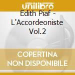 Edith Piaf - L Accordeoniste Vol.2 cd musicale di Edith Piaf