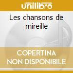 Les chansons de mireille cd musicale di Mireille/m.chevalier