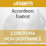 Accordeon: foxtrot cd musicale di Artisti Vari