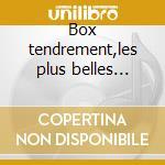 Box tendrement,les plus belles chansons cd musicale di Artisti Vari
