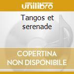 Tangos et serenade cd musicale di Tino Rossi