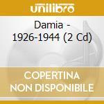 Damia - 1926-1944 cd musicale